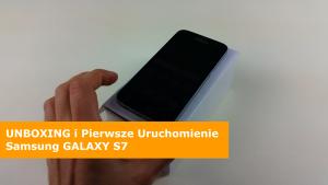 Samsung GALAXY S7 UNBOXING i Pierwsze Uruchomienie