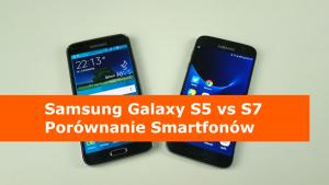 Galaxy S5 vs S7 Porównanie