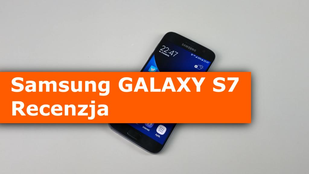 Samsung Galaxy S7 Recenzja