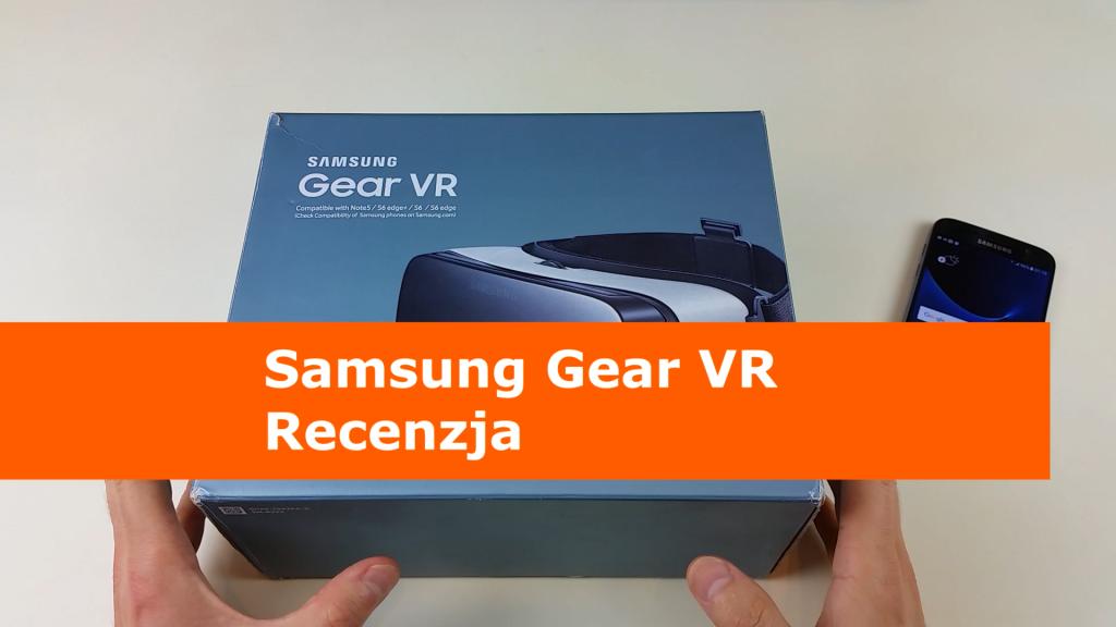 Samsung Gear VR Recenzja