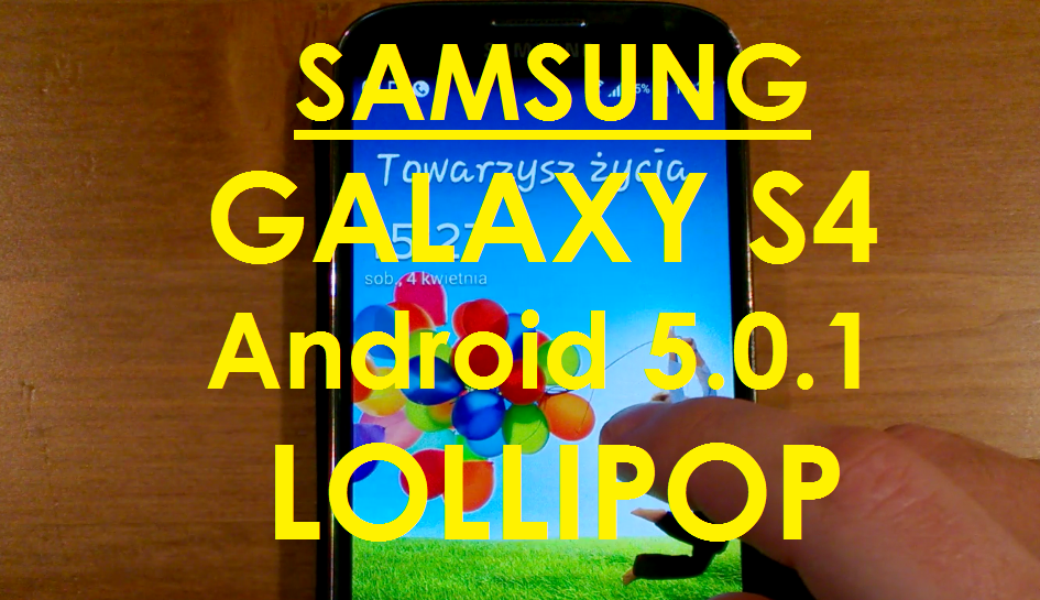 Android LOLLIPOP dla Samsung Galaxy S4